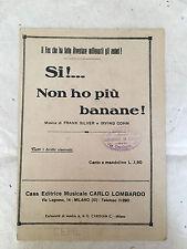 SPARTITO MUSICALE SI NON HO PIU' BANANE FRANK SILVER IRVING COHN 1923 FOX-TROT