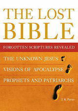 The Lost Bible: Forgotten Scriptures Revealed by J. R. Porter (HARDBACK 2001