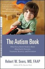 The Autism Book: What Every Parent Needs to Know About Early Detection, Treatmen
