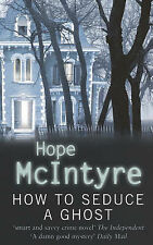McIntyre, Hope How To Seduce A Ghost: Number 1 in series (Lee Bartholomew) Very