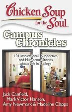 Chicken Soup for the Soul: Campus Chronicles: 101 Inspirational, Supportive, and