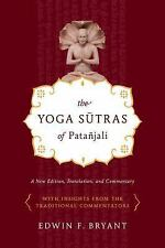 Yoga Sutras of Patanjali Edwin F. Bryant New Edition, Translation, Commentary