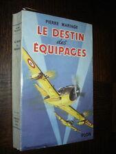 LE DESTIN DES EQUIPAGES - Pierre Mariage 1951 - Aviation