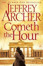 Cometh the Hour (The Clifton Chronicles) by Jeffrey Archer (Hardback)