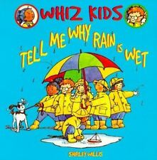 Tell Me Why Rain is Wet (Whiz Kids)-ExLibrary
