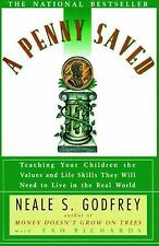 Penny Saved: Teaching Your Children the Values and Life Skills They Will Need to