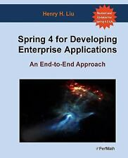 Spring 4 for Developing Enterprise Applications: An End-to-End Approach Liu, Hen