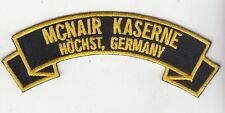 COLD WAR McNair Kaserne ,Hochst Germany embroidered rocker tab patch