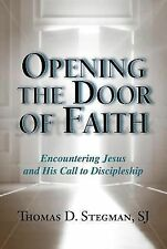 Opening the Door of Faith: Encountering Jesus and His Call to Discipleship, Thom