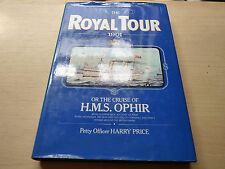 Royal Tour: Or, the Cruise of the H.M.S.  Ophir by Harry Price (Hardback, 1980)