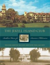 The Jekyll Island Club: Southern Haven for America's Millionaires by McCash, Ju