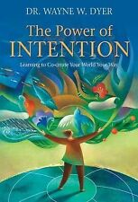 The Power of Intention: Learning to Co-create Your World Your Way by Wayne W....