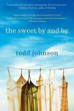 The Sweet by and By by Todd Johnson (2010, Paperback)