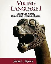 Viking Language 1 : Learn Old Norse, Runes, and Icelandic Sagas by Jesse L....