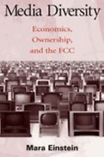 Media Diversity: Economics, Ownership, and the Fcc (Routledge Communication Seri