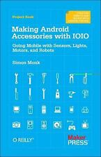 Making Android Accessories with IOIO : Going Mobile with Sensors, Lights,...