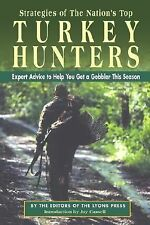 Strategies of the Nation's Top Turkey Hunters : Expert Advice To Get a Gobbler