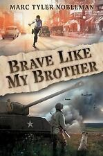 Brave Like My Brother by Marc Tyler Nobleman (2016,Trade Paperback)