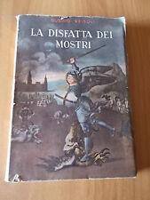 Gustavo Reisoli LA DISFATTA DEI MOSTRI 1° ed. S.I.T.E. 1940
