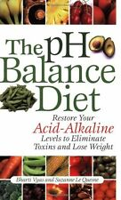 The pH Balance Diet: Restore Your Acid-Alkaline Levels to Eliminate Toxins and L