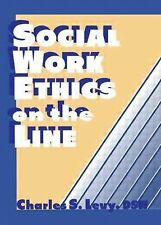 Social Work Ethics on the Line by Charles S. Levy and Simon Slavin (1993,...