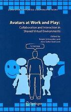 Avatars at Work and Play : Collaboration and Interaction in Shared Virtual...