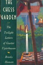 The Chess Garden: Or the Twilight Letters of Gustav Uyterhoeven Hansen, Brooks