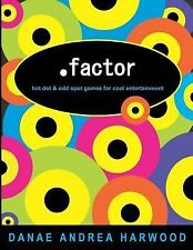 .Factor : Hot Dot and Odd Spot Games for Cool Entertainment by Danae Harwood...