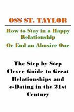 How to Stay in a Happy Relationship or End an Abusive One : Step by Step...