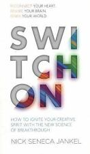 Switch On: Unleash Your Creativity and Thrive with the New Science & Spirit of B