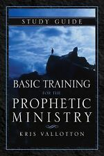 Basic Training for the Prophetic Ministry Study Guide by Kris Vallotton...