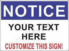 "CUSTOMIZABLE NOTICE SIGN - 9"" X 12"" ALUMINUM - ANY TEXT YOU WANT, business sign"