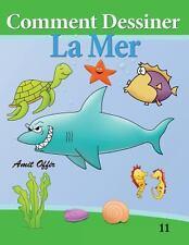 Comment Dessiner - la Mer : Livre de Dessin: Apprendre Dessine by amit offir...