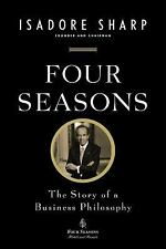 Four Seasons: The Story of a Business Philosophy - New - Sharp, Isadore - Paperb