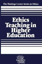 Ethics Teaching in Higher Education (The Hastings Center Series in Eth-ExLibrary