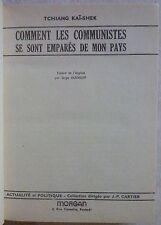 TCHANG Kaï-chek - Comment les communistes se sont emparés de mon pays (1958)