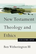 New Testament Theology and Ethics: New Testament Theology and Ethics Vol. 1...