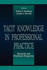 Tacit Knowledge in Professional Practice: Researcher and Practitioner -ExLibrary