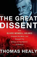 The Great Dissent: How Oliver Wendell Holmes Changed His Mind--and Cha-ExLibrary