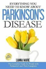 Everything You Need to Know about Parkinson's Disease by Lianna Marie (2015,...