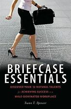 Briefcase Essentials: Discover Your 12 Natural Talents for Achieving Success in