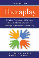 Theraplay: Helping Parents and Children Build Better Relationships Through...