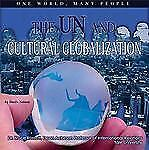 The Un and Cultural Globalization: One World, Many People (United Nati-ExLibrary