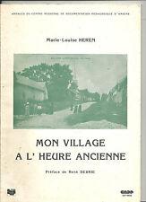 Mon village à l'heure ancienne Marie-Louise Heren Préface de René Debrie E24 @