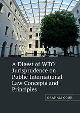 A Digest of WTO Jurisprudence on Public International Law Concepts and Principle