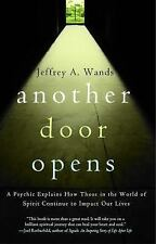 Another Door Opens :A Psychic Explains How Those in the World of Spirit Continue