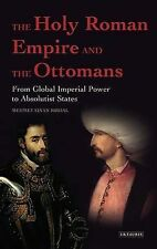 The Holy Roman Empire and the Ottomans: From Global Imperial Power to Absolutist