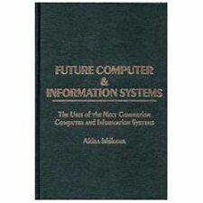 Future Computer and Information Systems: The Uses of the Next Generation Compute