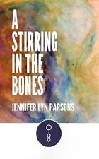 A Stirring in the Bones by Jennifer Parsons (2013, Paperback)