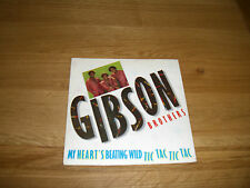 Gibson Brothers-My heart's beating wild.7""